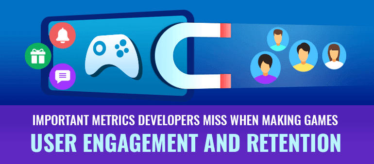 Important Metrics Developers Miss When Making Games